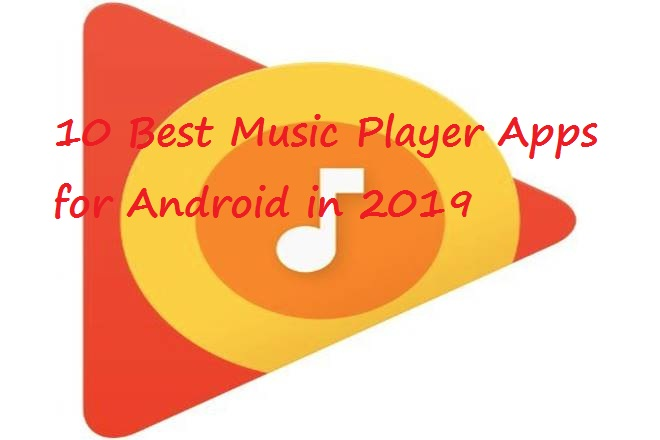 10 Best Music Player Apps for Android in 2019 - GeeklessTech