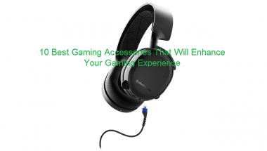 10 Best Gaming Accessories That Will Enhance Your Gaming Experience